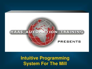 Intuitive Programming System For The Mill
