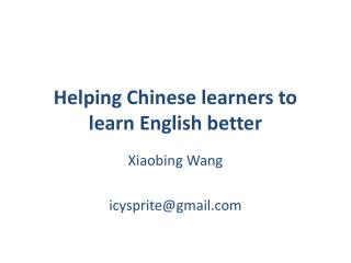 Helping Chinese learners to learn English better