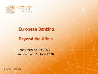 European Banking,  Beyond the Crisis
