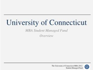 The University of Connecticut MBA 2012  Student Managed Fund