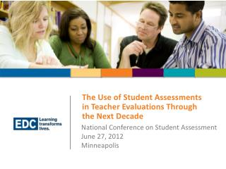 The Use of Student Assessments in Teacher Evaluations Through the Next Decade