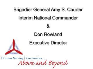 Brigadier General Amy S. Courter Interim National Commander & Don Rowland Executive Director