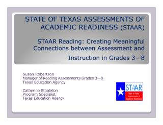 Susan Robertson  Manager of Reading Assessments Grades 3 8  Texas Education Agency