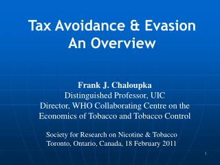 Frank J.  Chaloupka Distinguished  Professor,  UIC Director, WHO Collaborating Centre on the Economics of Tobacco and To