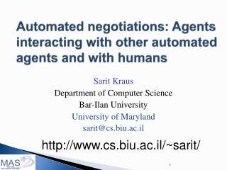 Automated negotiations: Agents interacting with other automated agents and with humans