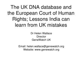 The UK DNA database and the European Court of Human Rights; Lessons India can learn from UK mistakes