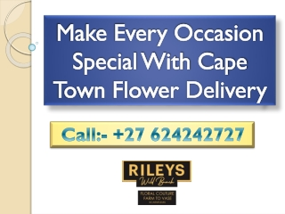 Make Every Occasion Special With Cape Town Flower Delivery