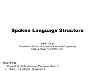 Spoken Language Structure