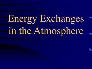 Energy Exchanges in the Atmosphere