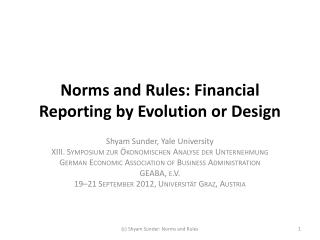 Norms and Rules: Financial Reporting by Evolution or Design