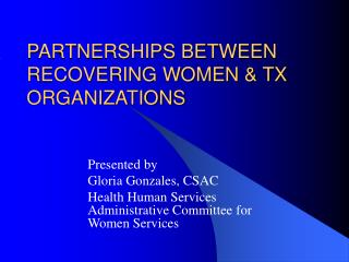 PARTNERSHIPS BETWEEN  RECOVERING WOMEN & TX ORGANIZATIONS