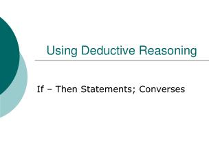Using Deductive Reasoning