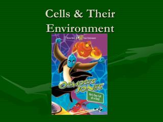 Cells & Their Environment