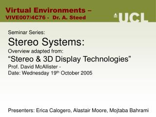 Seminar Series:  Stereo Systems:  Overview adapted from:  Stereo  3D Display Technologies  Prof. David McAllister -  Dat