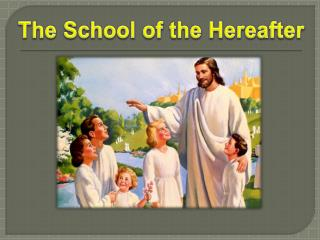 The School of the Hereafter
