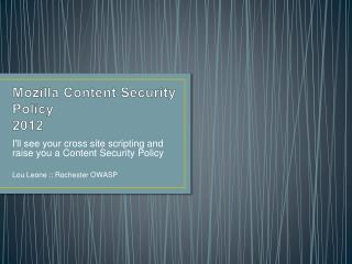 Mozilla Conten t Security Policy 2012