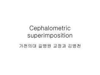 Cephalometric superimposition