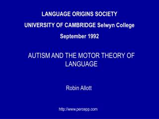 LANGUAGE ORIGINS SOCIETY UNIVERSITY OF CAMBRIDGE Selwyn College  September 1992