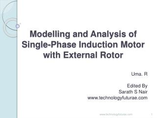Modelling and Analysis of  Single-Phase Induction Motor with External Rotor