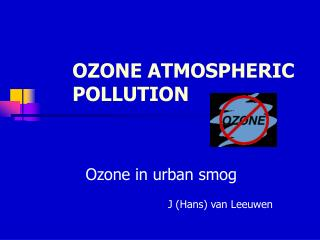 OZONE ATMOSPHERIC POLLUTION