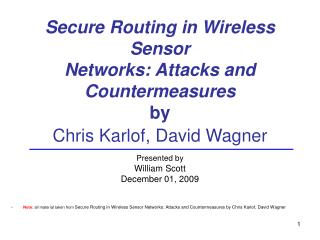 Secure Routing in Wireless Sensor Networks: Attacks and Countermeasures by  Chris Karlof, David Wagner