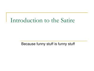Introduction to the Satire