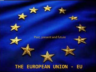 The European Union - EU
