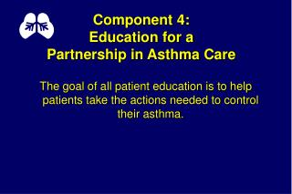 Component 4:   Education for a Partnership in Asthma Care