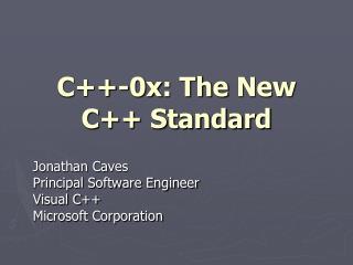 C ++-0x : The New C++ Standard
