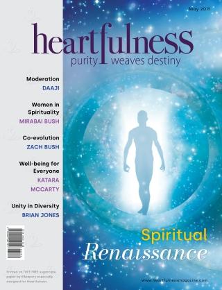 Heartfulness Magazine - May 2021 (Volume 6, Issue 5)