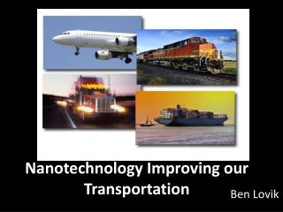 Nanotechnology Improving our Transportation