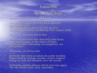 Tomorrow By: Michael Brett