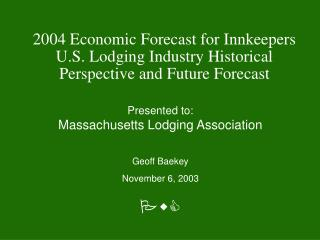2004 Economic Forecast for Innkeepers  U.S. Lodging Industry Historical Perspective and Future Forecast
