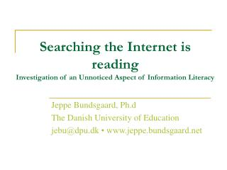 Searching the Internet is reading Investigation of an Unnoticed Aspect of Information Literacy