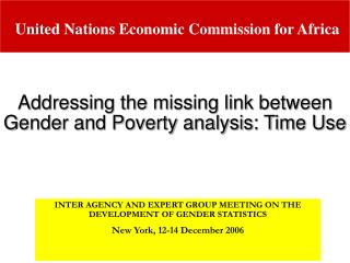 INTER AGENCY AND EXPERT GROUP MEETING ON THE DEVELOPMENT OF GENDER STATISTICS New York, 12-14 December 2006