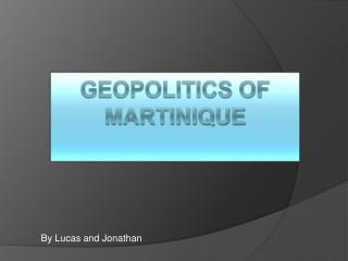 Geopolitics of Martinique