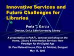 Innovative Services and Future Challenges for Libraries