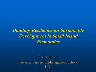 Building Resilience for Sustainable Development in Small Island Economies