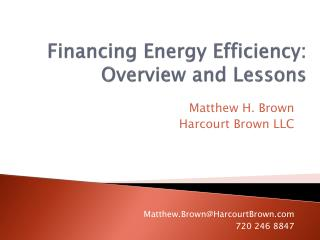 Financing Energy Efficiency:  Overview and Lessons