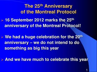 The 25 th  Anniversary  of the Montreal Protocol