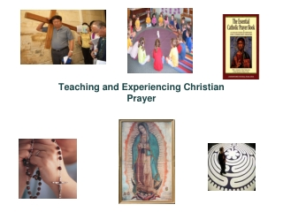 Teaching and Experiencing Christian Prayer