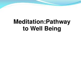 Meditation:Pathway to Well Being