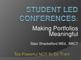 Student Led Conferences :