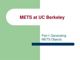 METS at UC Berkeley