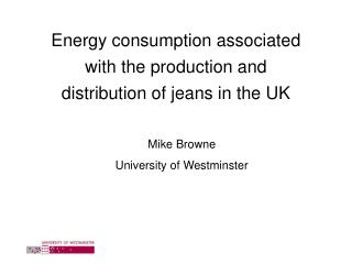 Energy consumption associated  with the production and  distribution of jeans in the UK