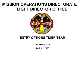 MISSION OPERATIONS DIRECTORATE FLIGHT DIRECTOR OFFICE
