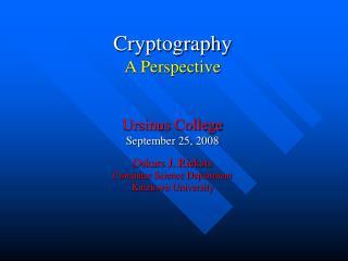 Cryptography A Perspective