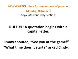NEW 6 WEEKS time for a new sheet of paper   Monday, October 1  Copy into your relay section: