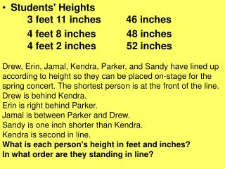 Students Heights       3 feet 11 inches         46 inches                             4 feet 8 inches           48 inche