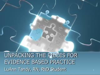 UNPACKING THE PIECES FOR EVIDENCE BASED PRACTICE